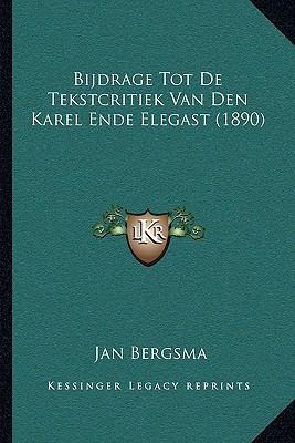 Bijdrage Tot de Tekstcritiek Van Den Karel Ende Elegast (1890)