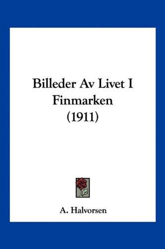 Billeder AV Livet I Finmarken (1911) 9781160327794