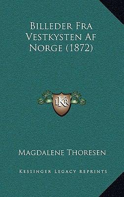 Billeder Fra Vestkysten AF Norge (1872) 9781167832239