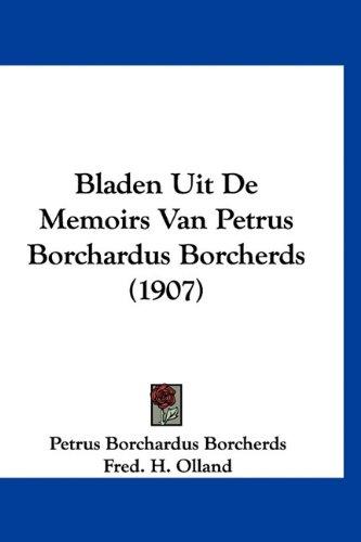 Bladen Uit de Memoirs Van Petrus Borchardus Borcherds (1907) 9781160559348
