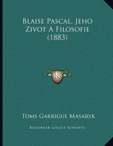 Blaise Pascal, Jeho Zivot a Filosofie (1883) 9781165882465