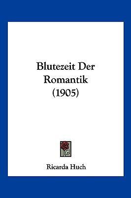 Blutezeit Der Romantik (1905) 9781160329262