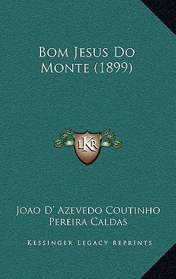 Bom Jesus Do Monte (1899) 9781165967049
