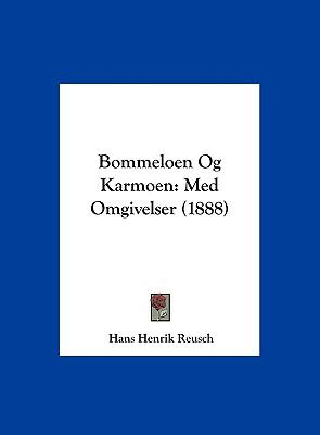 Bommeloen Og Karmoen: Med Omgivelser (1888) 9781162551210