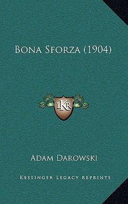 Bona Sforza (1904) 9781167838125