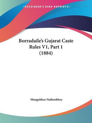 Borradaile's Gujarat Caste Rules V1, Part 1 (1884) 9781160812511