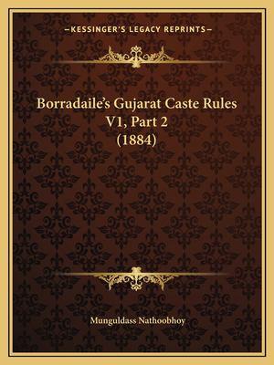 Borradaile's Gujarat Caste Rules V1, Part 2 (1884) 9781168127983