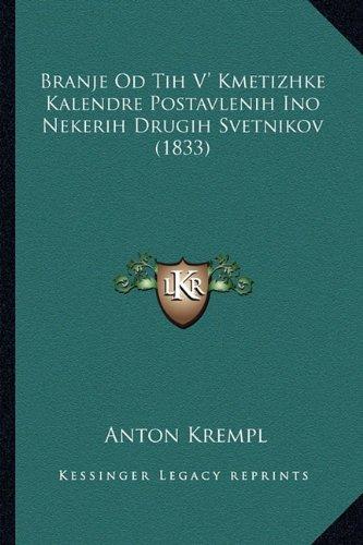 Branje Od Tih V' Kmetizhke Kalendre Postavlenih Ino Nekerih Drugih Svetnikov (1833) 9781165381913