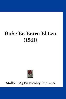 Buhe En Entru El Leu (1861) 9781160906463