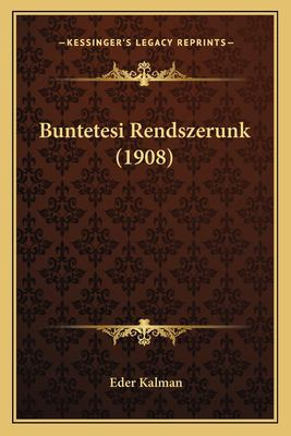 Buntetesi Rendszerunk (1908) 9781167385292
