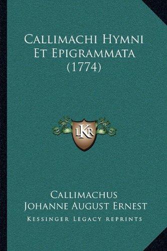 Callimachi Hymni Et Epigrammata (1774) 9781165901852