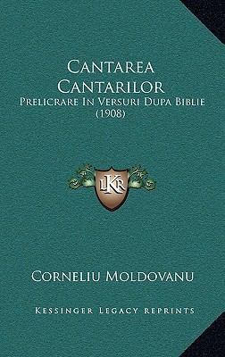 Cantarea Cantarilor: Prelicrare in Versuri Dupa Biblie (1908) 9781169044609
