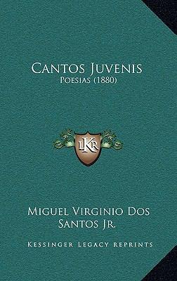 Cantos Juvenis: Poesias (1880) 9781167838149