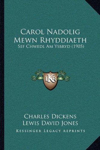Carol Nadolig Mewn Rhyddiaeth: Sef Chwedl Am Ysbryd (1905) 9781165890651