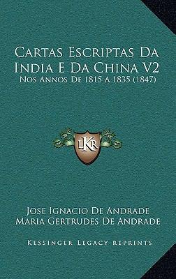 Cartas Escriptas Da India E Da China V2: Nos Annos de 1815 a 1835 (1847) 9781168226334