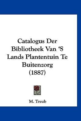 Catalogus Der Bibliotheek Van 's Lands Plantentuin Te Buitenzorg (1887) 9781160914727