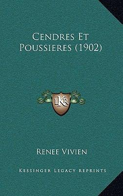 Cendres Et Poussieres (1902) 9781167757365