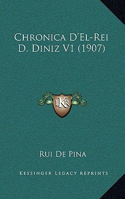 Chronica D'El-Rei D. Diniz V1 (1907) 9781168934208