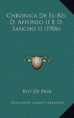 Chronica de El-Rei D. Affonso II E D. Sancho II (1906) 9781168176011