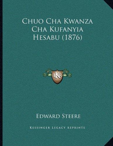 Chuo Cha Kwanza Cha Kufanyia Hesabu (1876) 9781165367344
