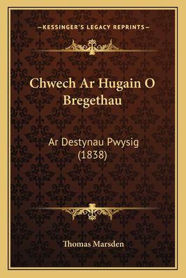 Chwech AR Hugain O Bregethau: AR Destynau Pwysig (1838) 9781167633287