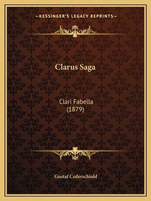 Clarus Saga: Clari Fabella (1879) 9781167375057