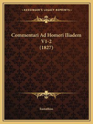 Commentari Ad Homeri Iliadem V1-2 (1827)