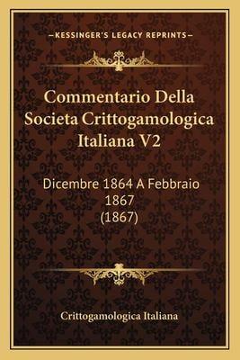 Commentario Della Societa Crittogamologica Italiana V2