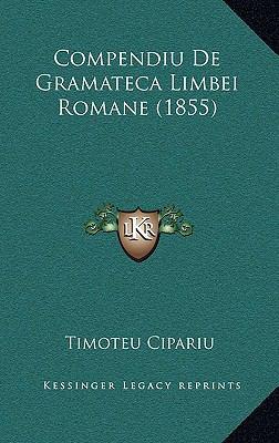 Compendiu de Gramateca Limbei Romane (1855) 9781169121027