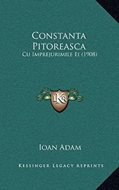 Constanta Pitoreasca: Cu Imprejurimile Ei (1908) 9781168580610