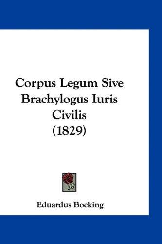 Corpus Legum Sive Brachylogus Iuris Civilis (1829) 9781161325164