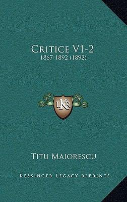 Critice V1-2: 1867-1892 (1892) 9781169151413