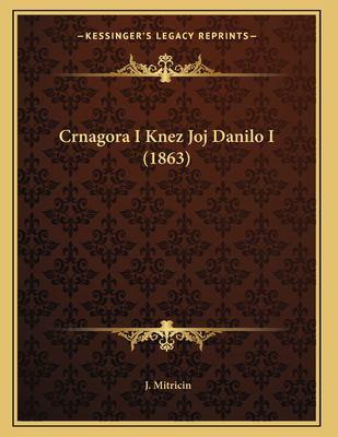 Crnagora I Knez Joj Danilo I (1863) 9781167361432