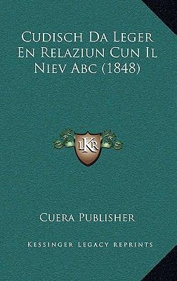 Cudisch Da Leger En Relaziun Cun Il Niev ABC (1848) 9781168996930