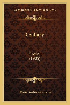 Czahary: Powiesc (1905) 9781167612848