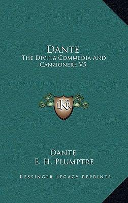 Dante: The Divina Commedia and Canzionere V5 9781163426982