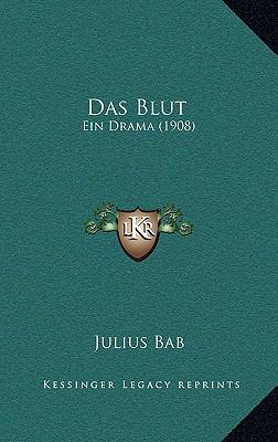 Das Blut: Ein Drama (1908) 9781167809309