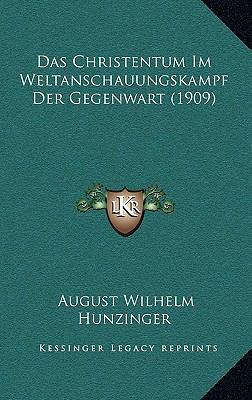 Das Christentum Im Weltanschauungskampf Der Gegenwart (1909) 9781167780387