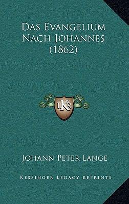 Das Evangelium Nach Johannes (1862) 9781167945236