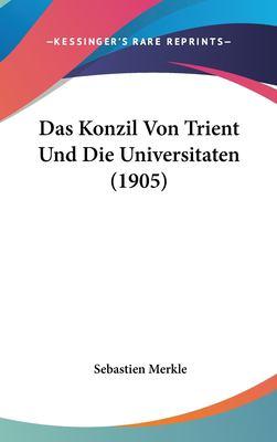 Das Konzil Von Trient Und Die Universitaten (1905) 9781162325286