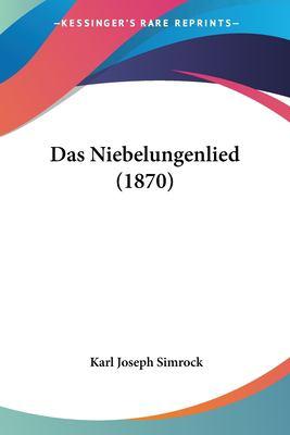 Das Niebelungenlied (1870) 9781160370875