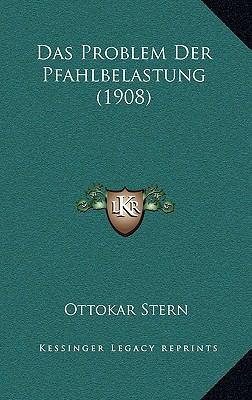 Das Problem Der Pfahlbelastung (1908) 9781167818769