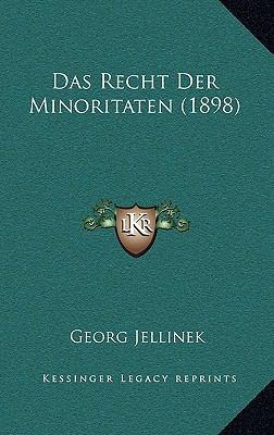 Das Recht Der Minoritaten (1898) 9781168689542