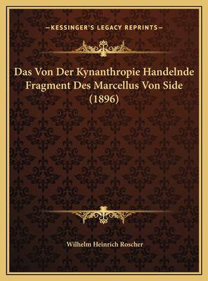 Das Von Der Kynanthropie Handelnde Fragment Des Marcellus Von Side (1896) 9781169691742