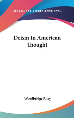 Deism in American Thought 9781161578805