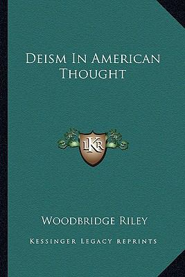 Deism in American Thought 9781162890012