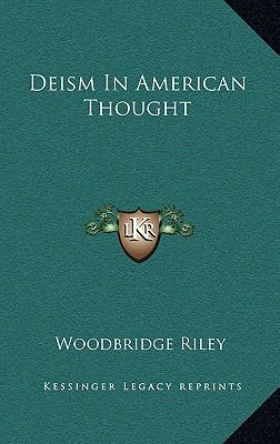 Deism in American Thought 9781168670175
