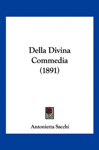 Della Divina Commedia (1891) 9781160419932