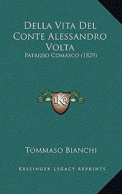 Della Vita del Conte Alessandro VOLTA: Patrizio Comasco (1829) 9781167772023