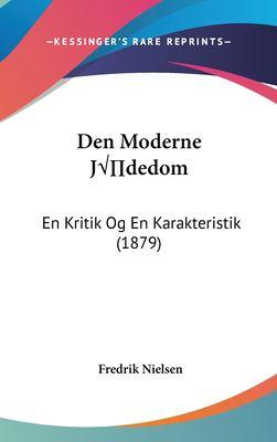 Den Moderne Jdedom: En Kritik Og En Karakteristik (1879) 9781162460031